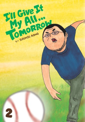 The Best Manga You're Not Reading: I'll Give It My All… Tomorrow